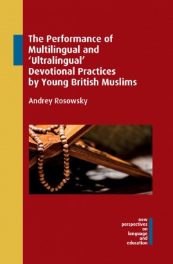 Jacket image for The Performance of Multilingual and 'Ultralingual' Devotional Practices by Young British Muslims